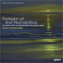 Twilight of the Romantics: Chamber Music by Walter Rabl & Josef Labor