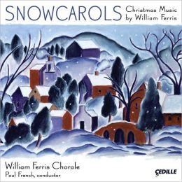 Snowcarols: Christmas Music by William Ferris