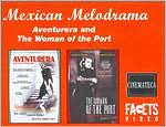 Mexican Melodrama: Aventurera/the Woman of the Port