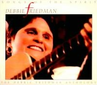 Songs Of The Spirit: The Debbie Friedman Anthology