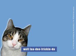 I Can Has Cheezburger Sticky Notes Well laa-dee-frickin-da Cat Blue