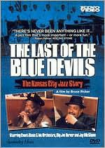 The Last of the Blue Devils: The Kansas City Jazz Story