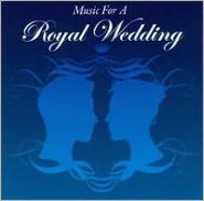 Music for a Royal Wedding [Silva Screen]