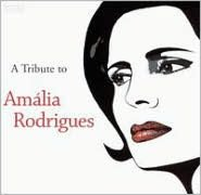 A   Tribute to Amalia Rodrigues
