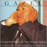Gazel: Classical Sufi Music of the Ottoman Empire