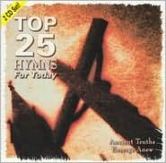 Top 25 Hymns For Today