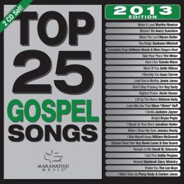 Top 25 Gospel Songs 2013 Edition [2 CD]