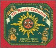 Christmas Revels Collection: Six Centuries of European & American Christmas Music