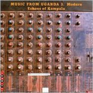 Music from Uganda, Vol. 3. Modern Echoes of Kampala