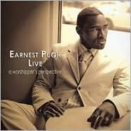 Earnest Pugh Live: A Worshipper's Perspective