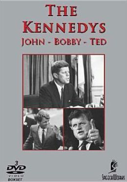 Kennedys: John, Bobby, Ted