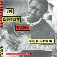 In Griot Time: String Music From Mali