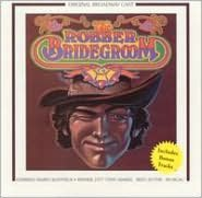 The Robber Bridegroom (Original Broadway Cast)