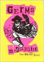 Media Blitz: The Germs Story