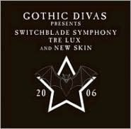 Gothic Divas Presents Switchblade Symphony, Tre Lux & New Skin