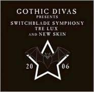 Gothic Divas Presents Switchblade Symphony, Tre Lux & New Skin
