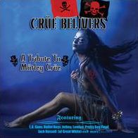 Crue Believers: A Tribute to Motley Crue