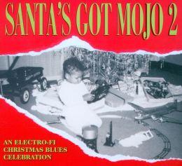 Santa's Got Mojo, Vol. 2
