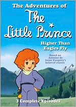 Adventures of the Little Prince: Higher Than Eagles Fly