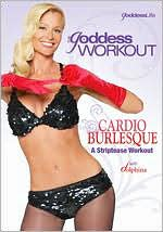 Goddess Workout: Cardio Burlesque - A Striptease Workout