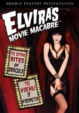 Elvira's Movie Macabre: the Satanic Rites of Dracula/the Werewolf of Washington