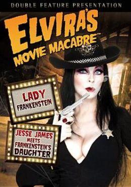 Elvira's Movie Macabre: Lady Frankenstein/Jesse James Meets Frankenstein's Daughter