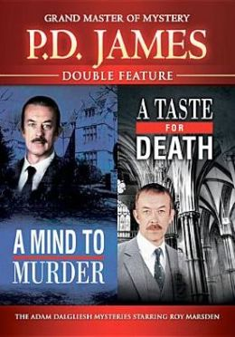 P.d. James: a Mind to Murder/a Taste for Death