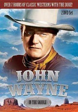 John Wayne: in the Saddle