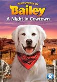 Video/DVD. Title: Adventures of Bailey: A Night in Cowtown