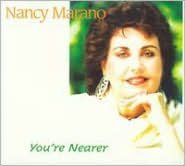 You're Nearer (Nancy Marano)