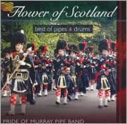 Flower of Scotland: Best of Pipes and Drums