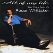 All of My Life: The Very Best of Roger Whittaker [BMG International]