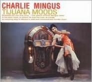Tijuana Moods [Bonus Disc]