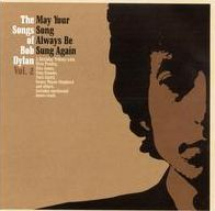 The Songs of Bob Dylan, Vol. 2: May Your Song Always Be Sung