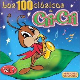 Las 100 Clasicas de Cri-Cri, Vol. 1