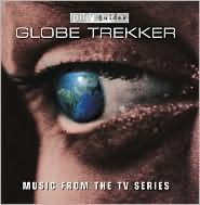 Globe Trekker: Music from the TV Series