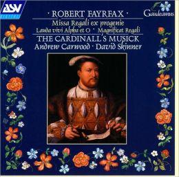 Robert Fayrfax: Missa Regali ex Progenie; Magnificat