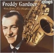Freddy Gardner and His Golden Tone Saxophone