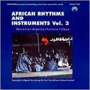 African Rhythms & Instruments, Vol. 3 [Morocco/Algeria/Tunisia]