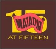 Matador at Fifteen [CD & DVD]