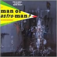 Is It...Man or Astro-Man?