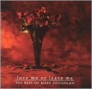 Love Me or Leave Me: Best of Mary Coughlan