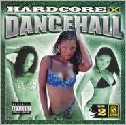 Hardcore Dancehall, Vol. 2