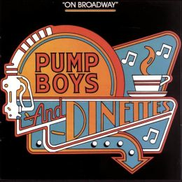 Pump Boys & Dinettes: On Broadway