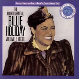 The Quintessential Billie Holiday, Vol. 6 (1938)