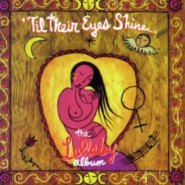 'Til Their Eyes Shine (The Lullaby Album)