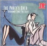 The Party's Over: Broadway Sings the Blues