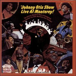 The Johnny Otis Show Live at Monterey