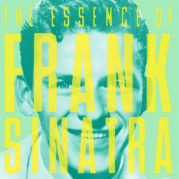 The Essence of Frank Sinatra [Sony]