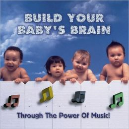 Build Your Baby's Brain Through the Power of Music